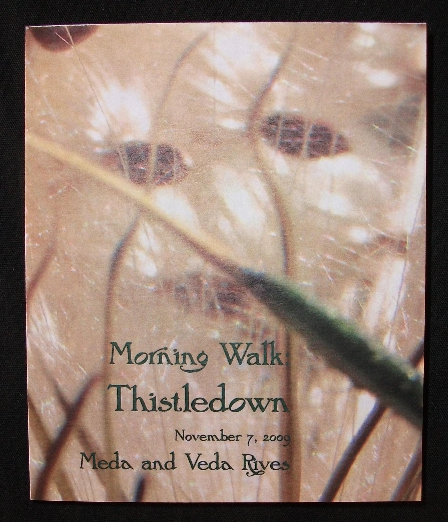 Veda Rives and Meda Rives, Morning Walk: Thistledown, Digital, 2009-2010