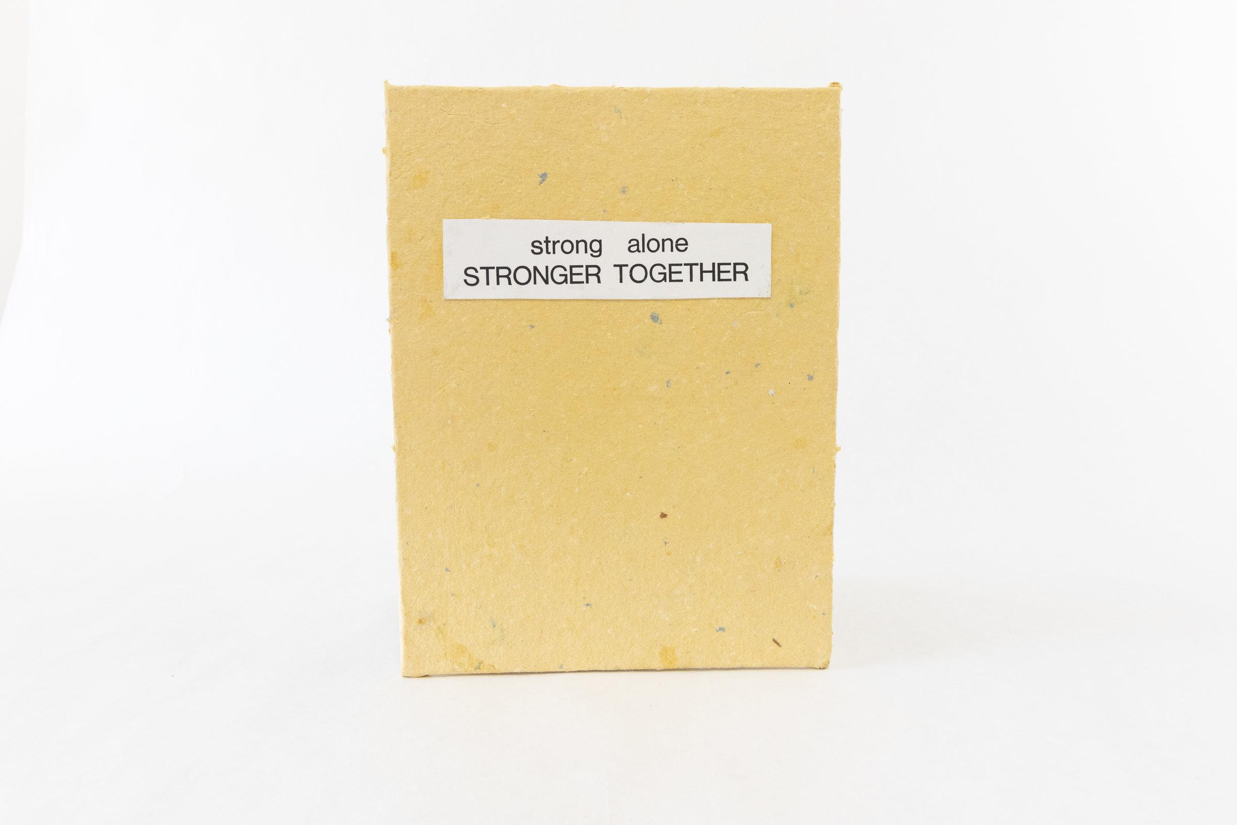 "Nicole Dotson, ""strong alone STRONGER TOGETHER,"" Cotton paper, 2019, Kalamazoo, MI"