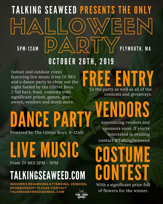 Talking Seaweed is throwing a FREE Halloween party you don't want to miss. Weed everywhere. A dance party powered by @theglitterboys , live music from @the_bks , 2 full bars, food, contests with significant flower prizes and much more. Announcing sponsors and vendors with an official flyer next week. Any inquiries about vending and or sponsorship send us a DM.