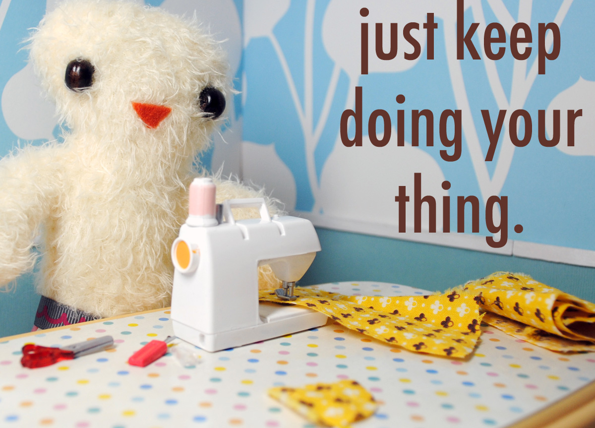 JUST KEEP DOING YOUR THING.jpg