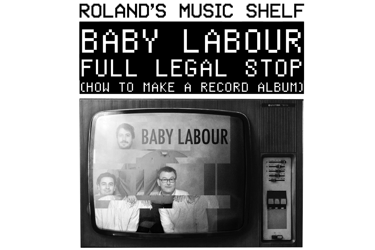 Roland's Music Shelf-BABY LABOUR.jpg