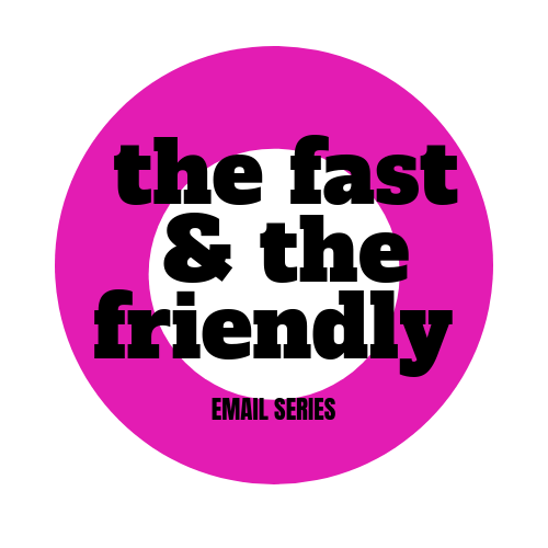 the fast & the friendly.png