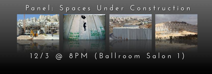 """""""Itineraries through Occupied Spaces: Routinized Violence, Solidarity Tourism, and the Fraught Politics of Witnessing,"""" Panel: Spaces Under Construction: Building Towards an Anthropology of Contemporary Settler Colonialism in Palestine-Israel, panel co-sponsored by the Middle East Section and the Society for Urban, National and Transnational/Global Anthropology, American Anthropological Association Annual Meeting, Washington, D.C., December 2014."""