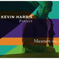 Museum, Vol. 1 - Kevin Harris Project