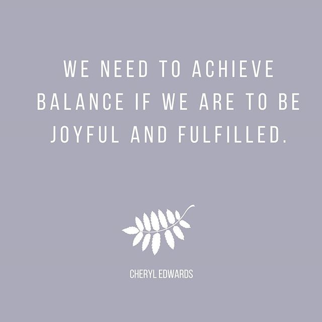 How do you achieve balance in your life? Is it something you struggle with often?