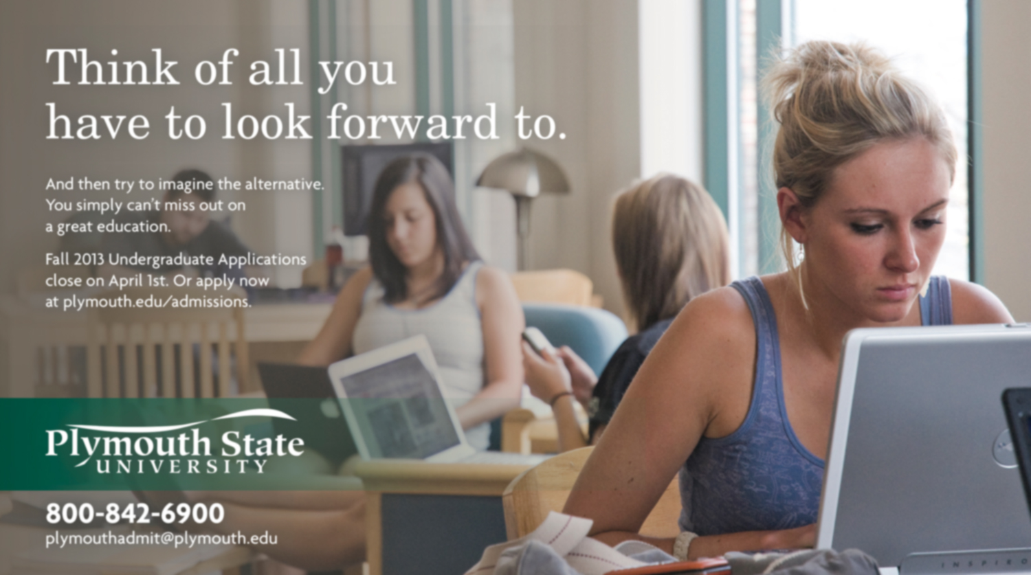 ADVERTISING CAMPAIGN CREATED FOR PLYMOUTH STATE UNIVERSITY NEW HAMPSHIRE