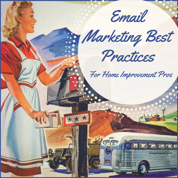 Email Marketing Best Practices for Home Improvement Firms