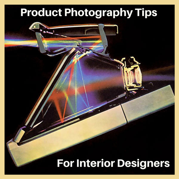 Product Photography Tips For Interior designers