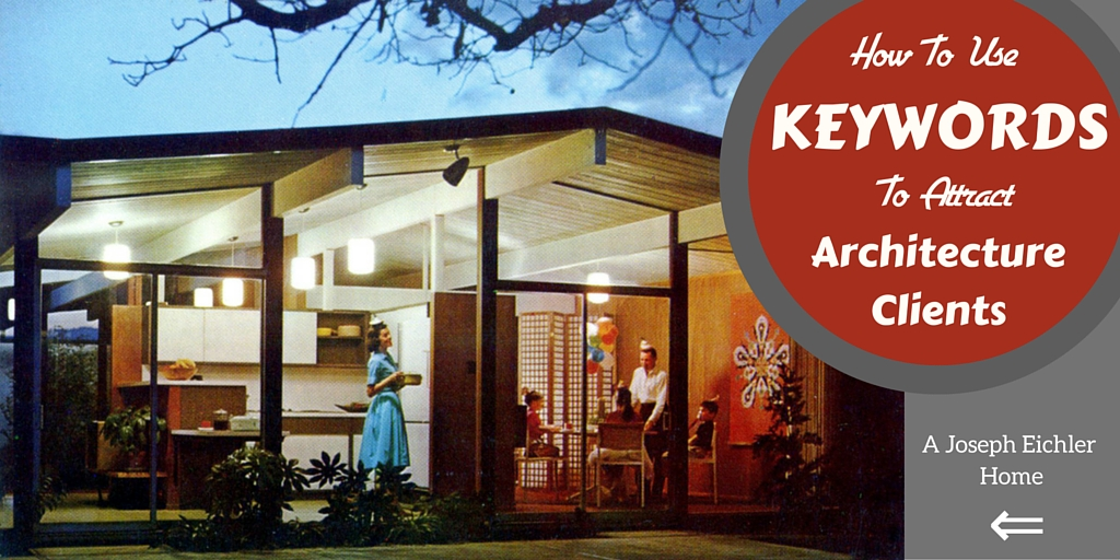 If you Design Like Eichler, Using Long tail Keyword Phrases will Attract The clients that Like Eichler