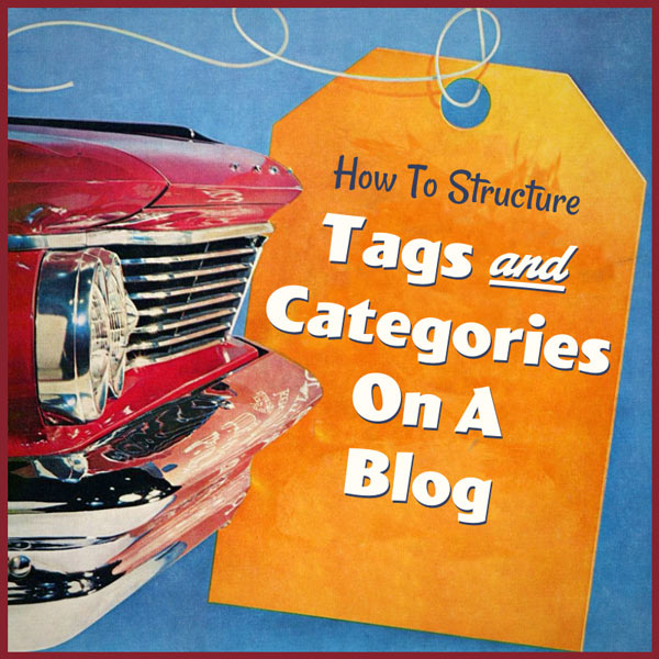 How To Structure Tags and Categories on a Blog