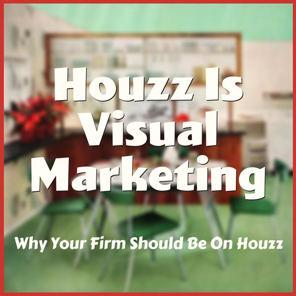 Using Houzz For Visual Marketing
