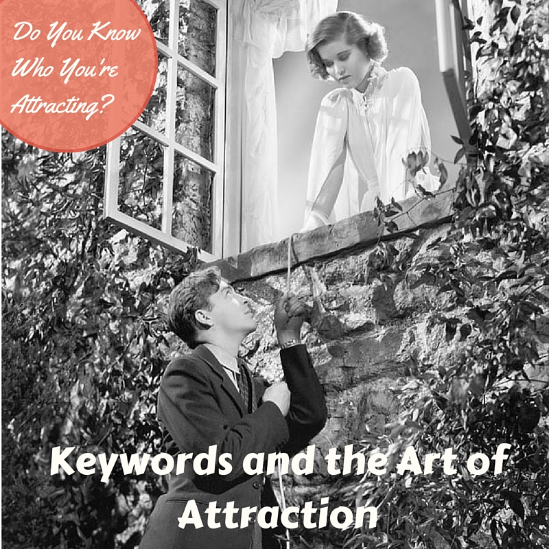 Who are You Attracting with keywords?