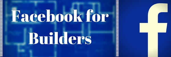 Facebook can be a good source for building and remodeling leads if you use it with a Business Intent