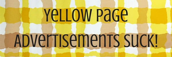 Learn why Yellow Page Advertising is not worth the paper it's printed on.