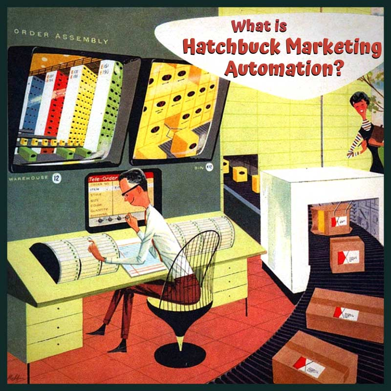 What is Hatchbuck Marketing Automation?