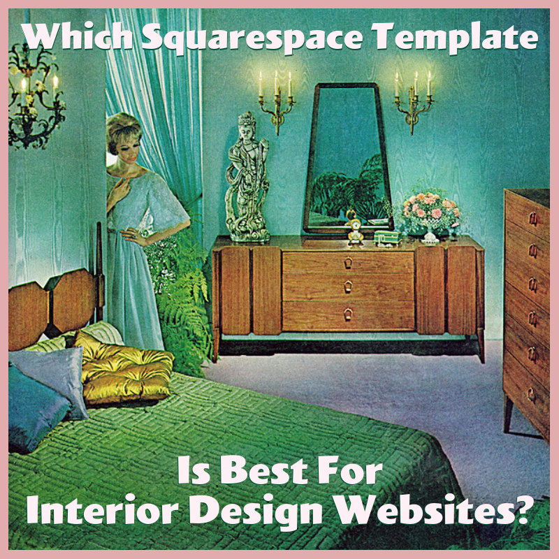 Which Squarespace Template Is Best For Interior Design Websites