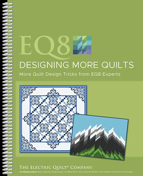 EQ8: Designing More Quilts