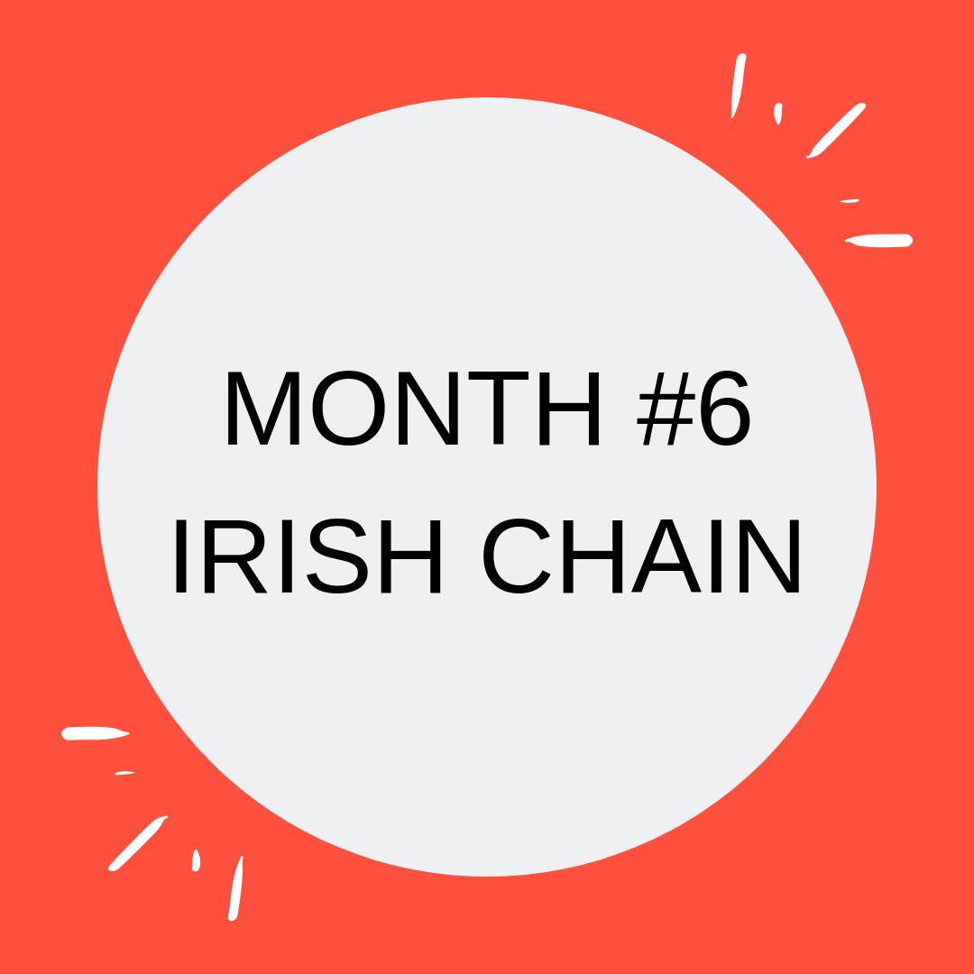 MONTH #6 IRISH CHAIN.png