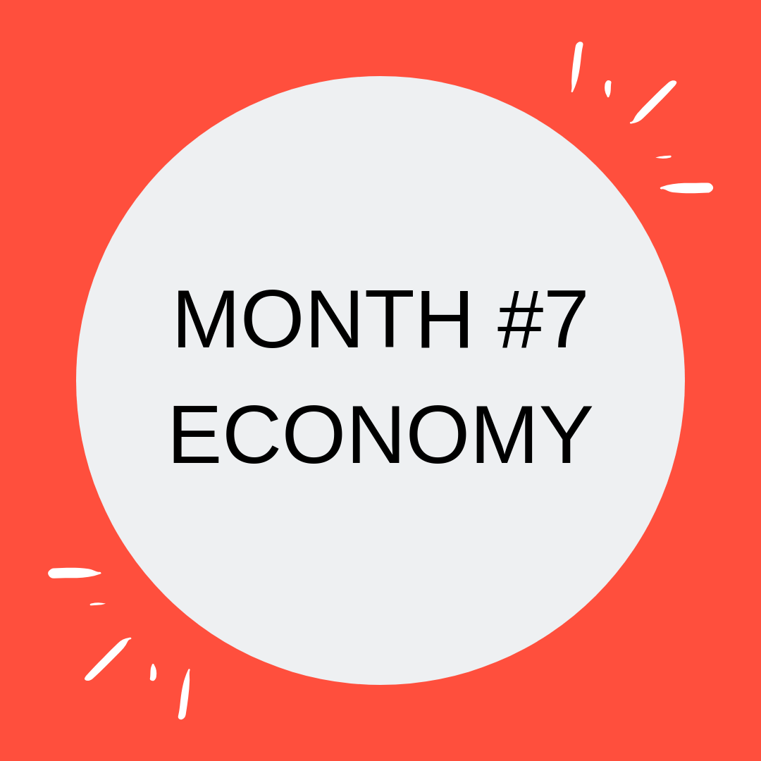 MONTH #7 ECONOMY.png