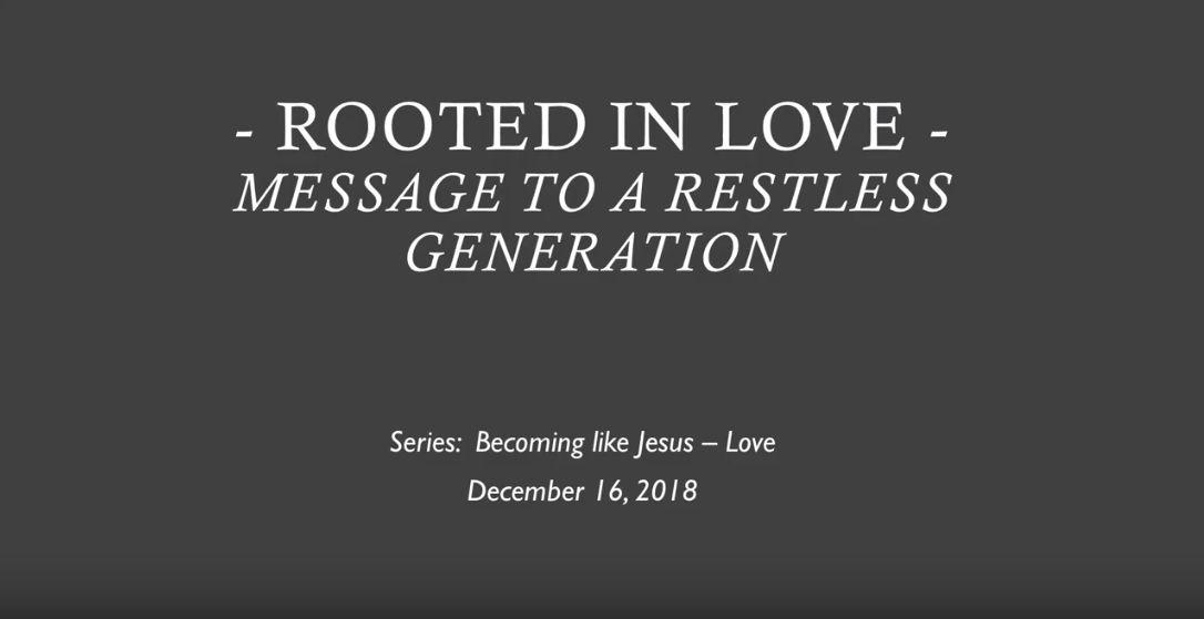 Becoming Like Jesus - Love - 11/25/2018 - 12/16/2018