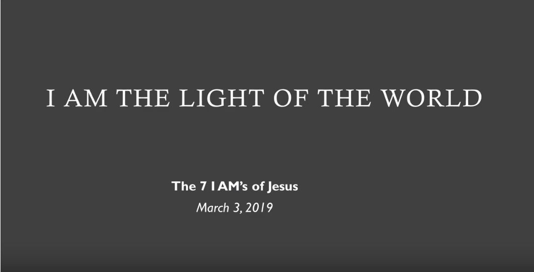 """The """"I AM"""" Statements of Jesus - 2/17/2019 -"""