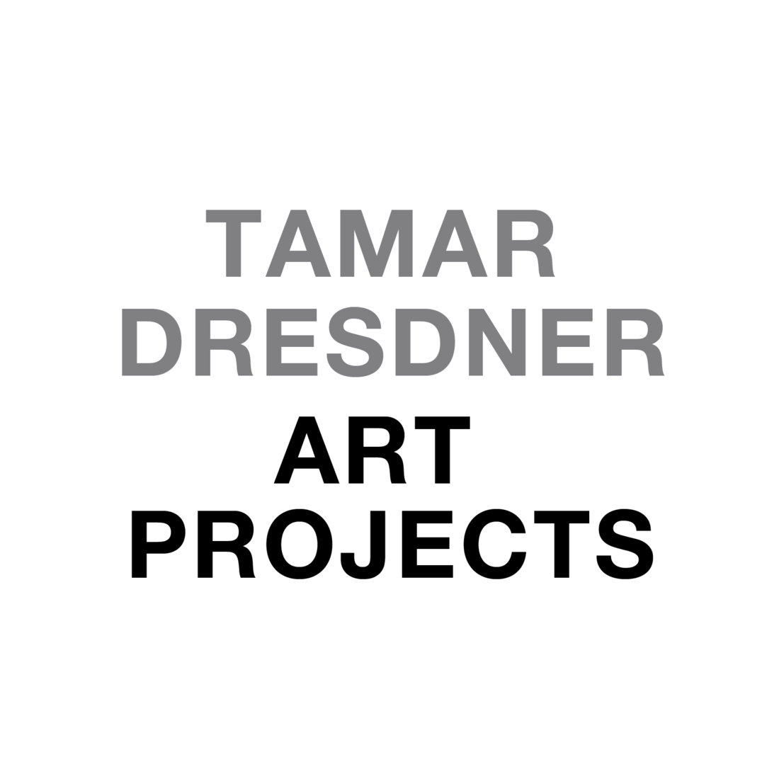 TAMAR DRESDNER ART PROJECTS