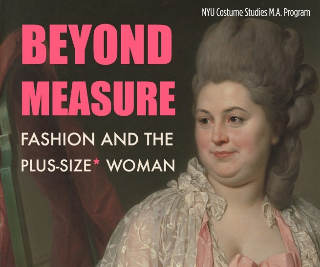 Beyond Measure: Fashion and the Plus-Size* Woman (Co-Curator)