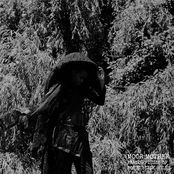 Moor Mother - Analog Fluids of Sonic Black Holes - Don Giovanni Records