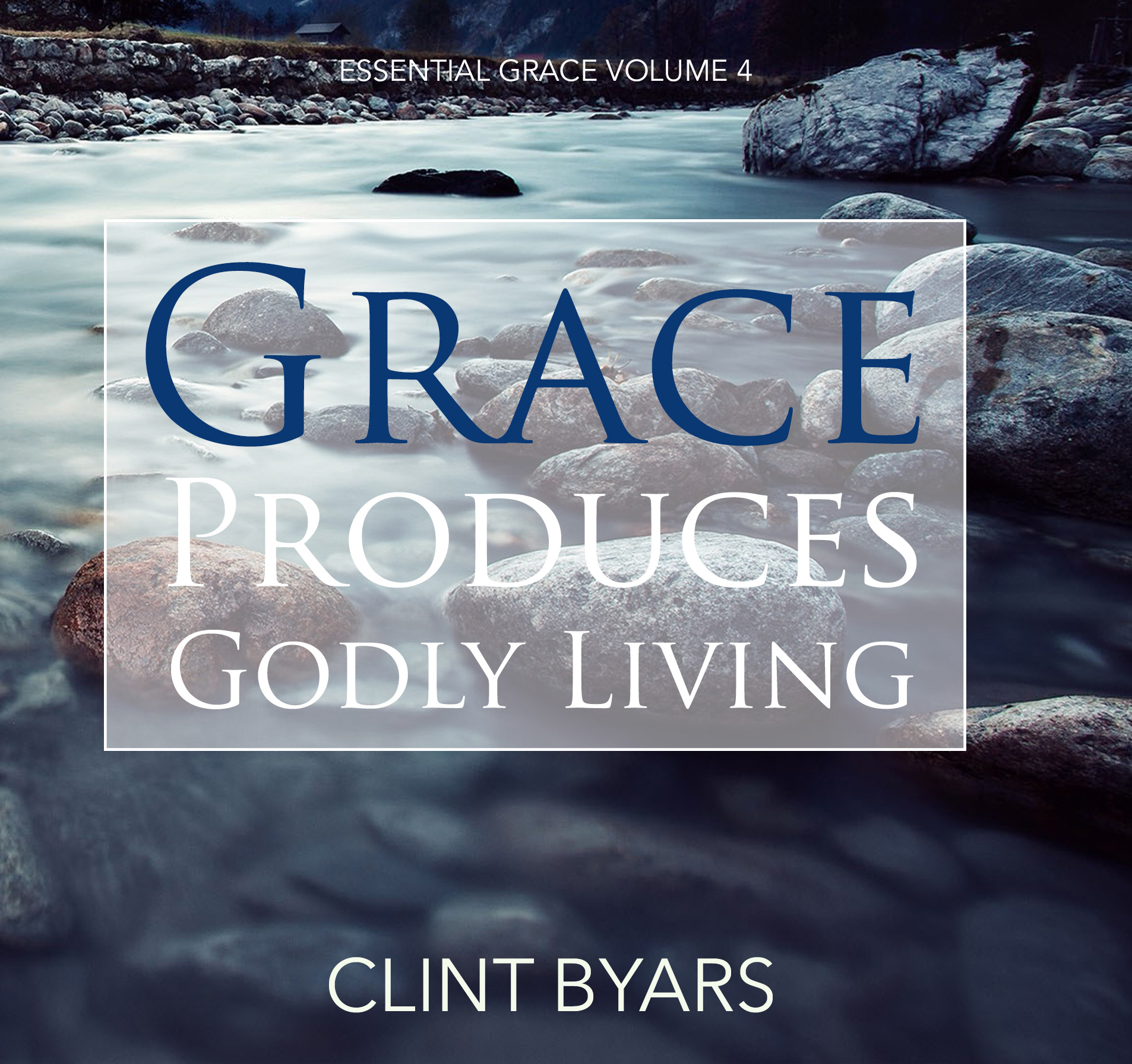 Grace Produces Godly Living front.jpg