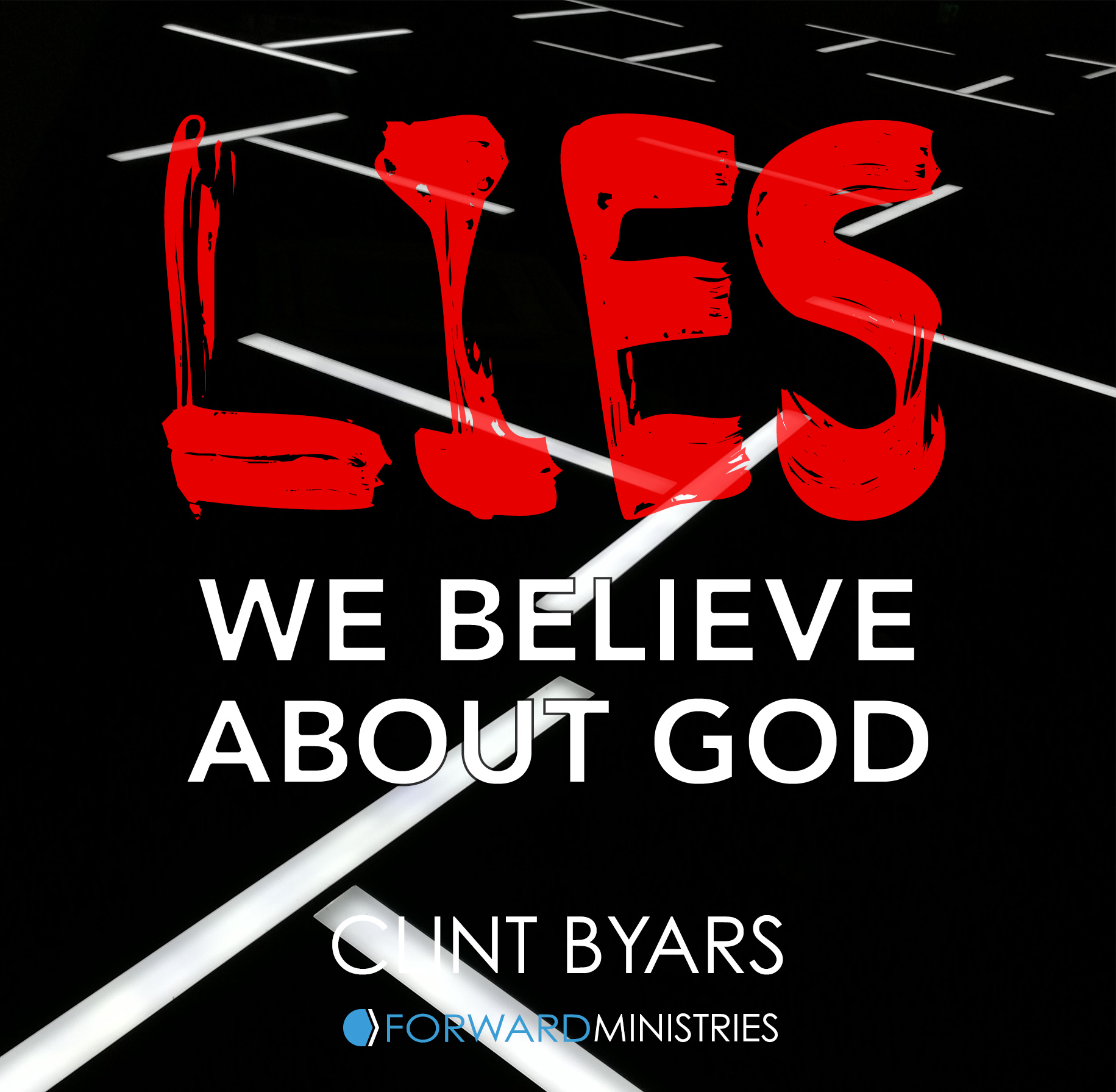 Lies We Believe About God.jpg