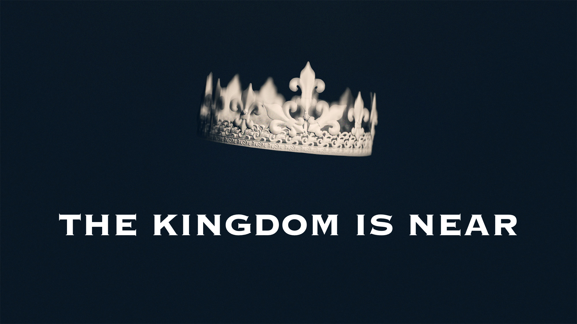 1 The Kingdom is Near.001.jpeg