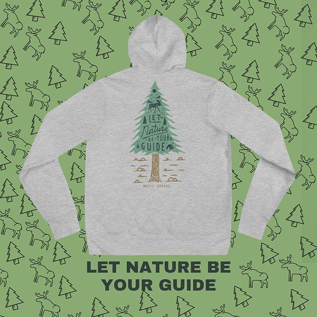 """Let Nature Be Your Guide"" 🌲🌲 🌲 🌲🌲🌲🌲🌲🌲🌲 This hoodie has dropped just in time for the weather change! Use code: MOOSEWELCOME for 20% at checkout! . . . . . . . . #MidwestisBest #Midwest #MidwestAdventure #MidwestMoment #MidwestViews #MidwestLife #OptOutside #Adventure #MidwestOutdoors #WanderOften  #MidwestExplorers #WeekendWarrior #TheMightyMidwest #LetNatureBeYourGuide"