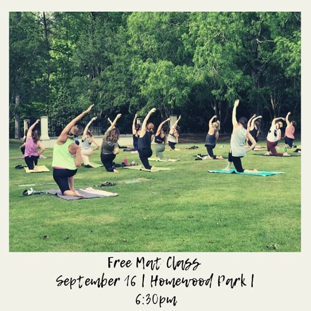 Come join us Monday for our rescheduled FREE mat class at Homewood Park at 6:30pm. Bring your friends and come enjoy getting your sweat on and some fresh air!