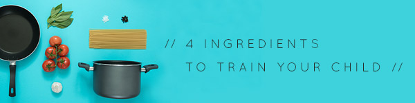4-Ingredients-to-Train-Your-Child.jpg