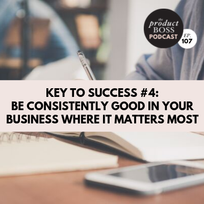 BE GOOD IN YOUR BUSINESS WHERE IT MATTERS