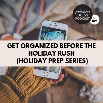 Get Organized Before The Holiday Rush (Holiday Prep Series)