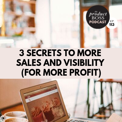 3 Secrets to more Sales and Visibility (for more profit)