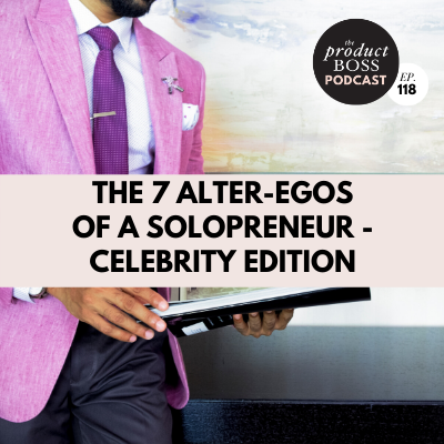 The 7 Alter-Egos of a Solopreneur - Celebrity Edition