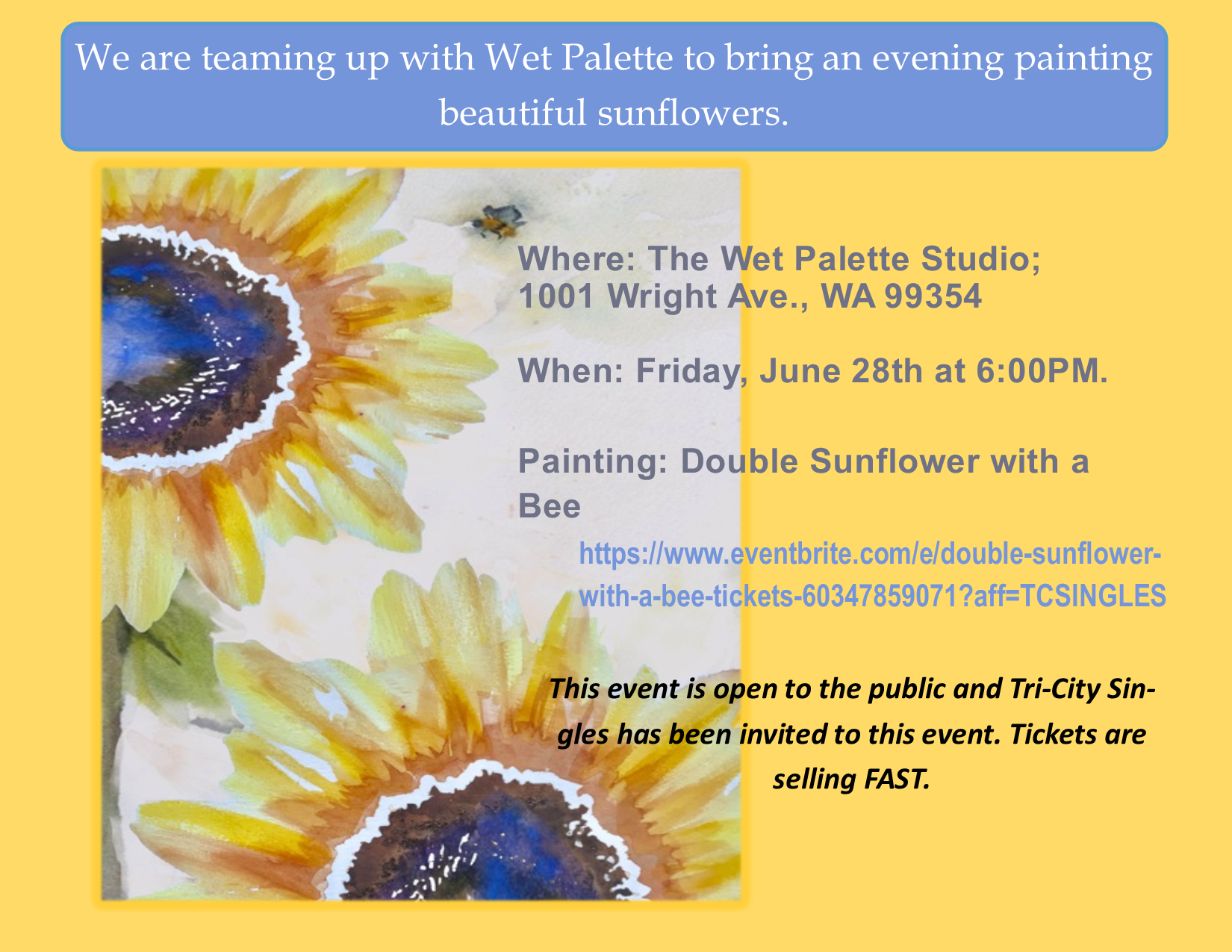 Sunflowers and Bees - We are teaming up with Wet Palette Studio to bring you an evening of painting.Food and drinks will be available for purchase.