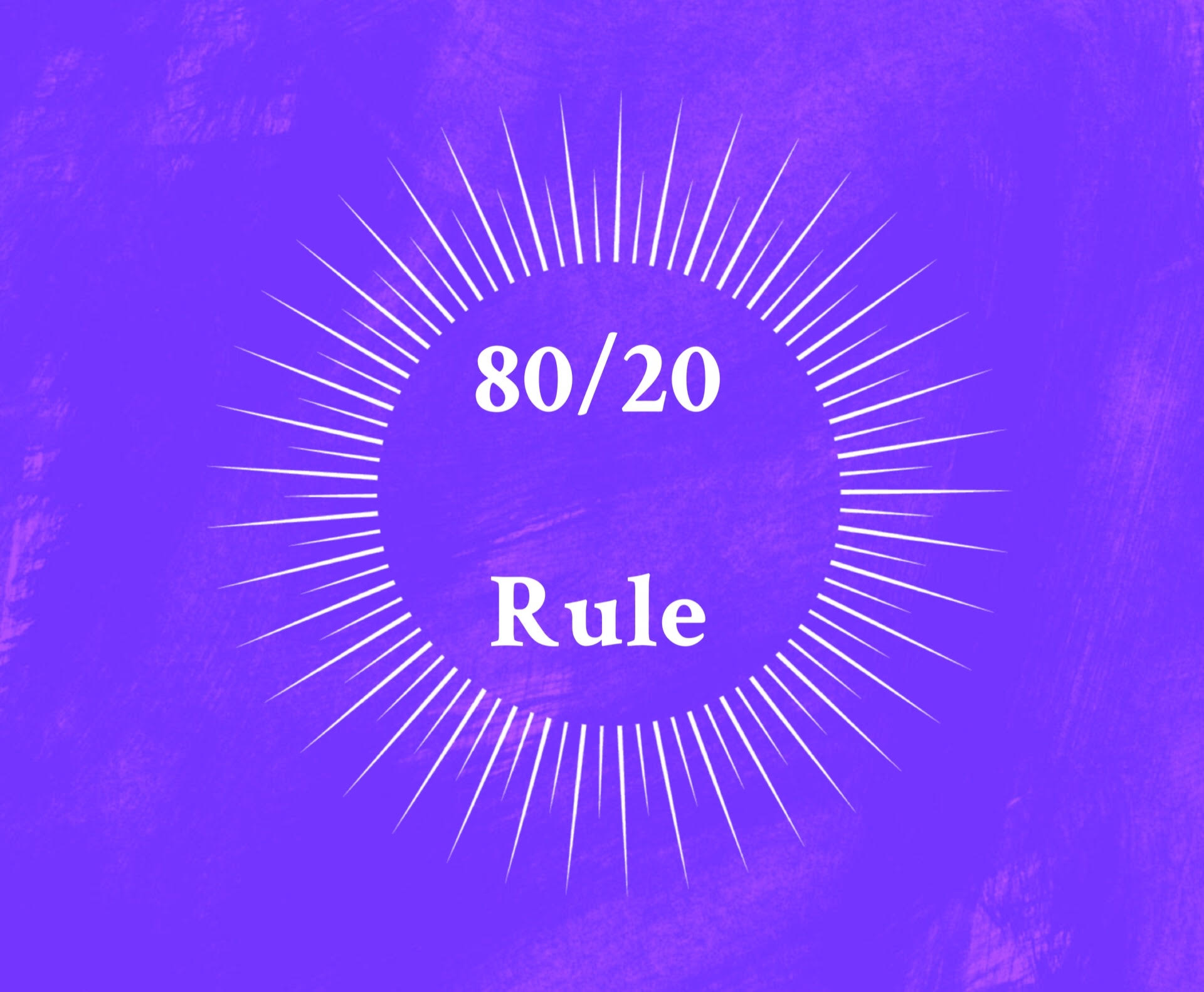 The 80/20 Rule Applies To Health, Too
