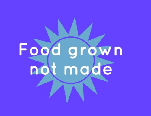 food grown not made.jpg