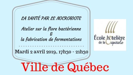 Bandeau ecole hotelliere de Qc - Mardi 2 avril 2019- Atelier sur la flore bactérienne & la fabrication de fermentations.jpg