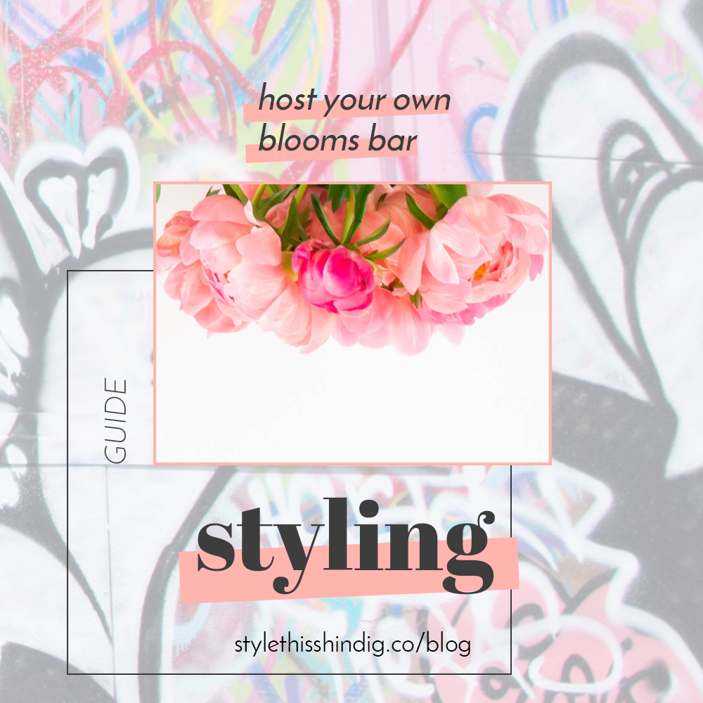 host your own blooms bar by Style This Shindig