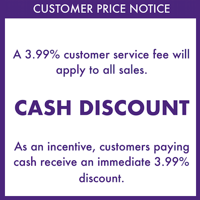 1. Post your cash discount notice so visitors know they have a choice of how to pay. -