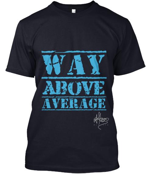 Way Above Average - £25.00 - 100% ORGANIC COTTON