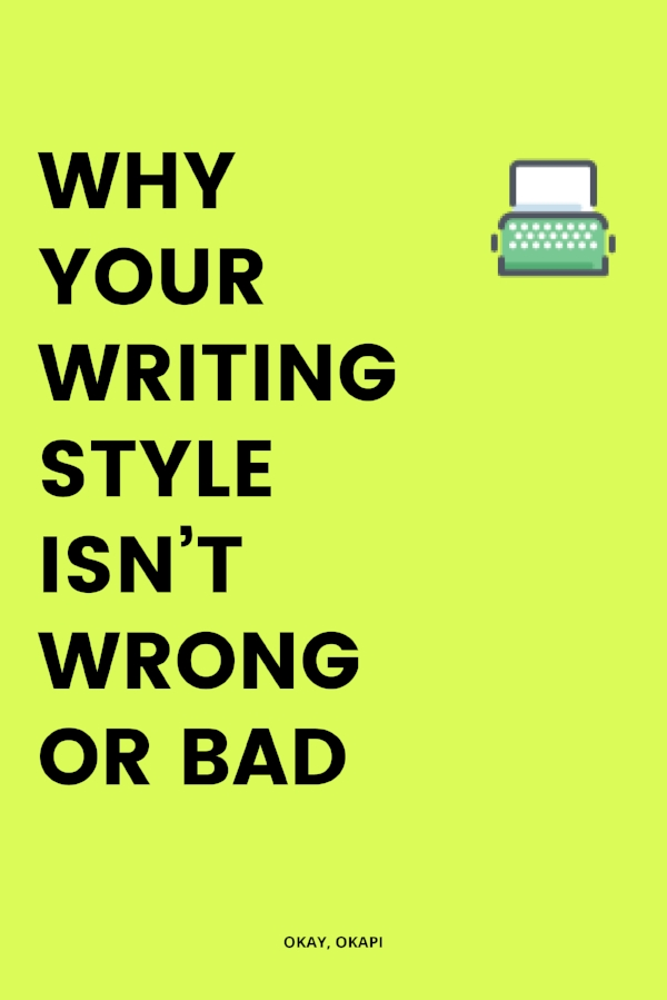 Why your writing style isn't wrong or bad