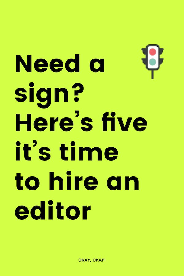 Maybe you've been considering upping your content game, and you've just been waiting for a sign that now is the right time to level up and claim your spot in the stars. If that's you, here's five signs it might be time to hire an editor. #editing #copyeditor #contentmarketing