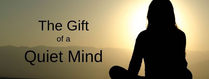The Gift of a QUIET mind.jpg