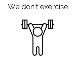 We dont exercise.png