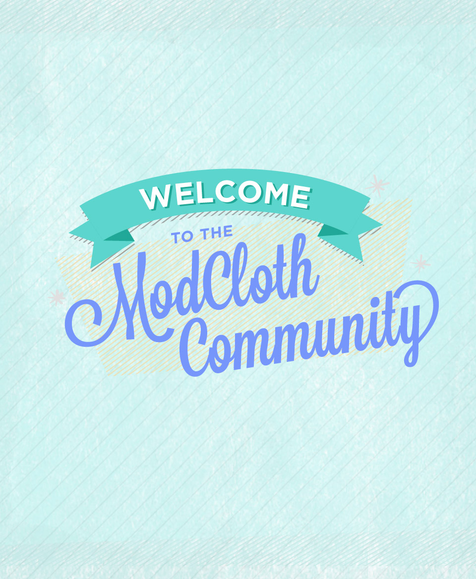 ModCloth: Building Upon a Style - I identified the need to introduce a unified style for a new program-level initiative, and got it moving quickly by building upon styles the design team was alreadyusing, to create the first branded style for ModCloth.